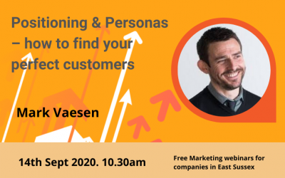 Positioning and Personas – how to find your perfect customers (Sept 2020)